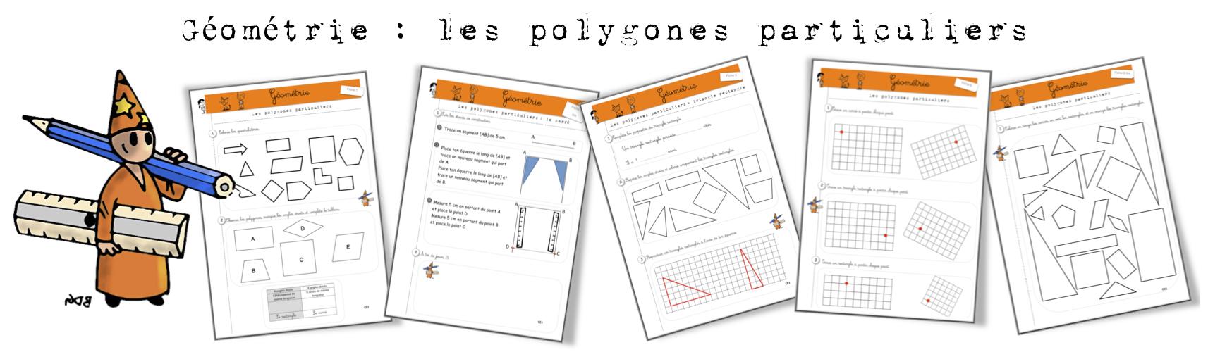 Célèbre Géométrie: Les polygones particuliers. Exercices | Bout de Gomme QX24