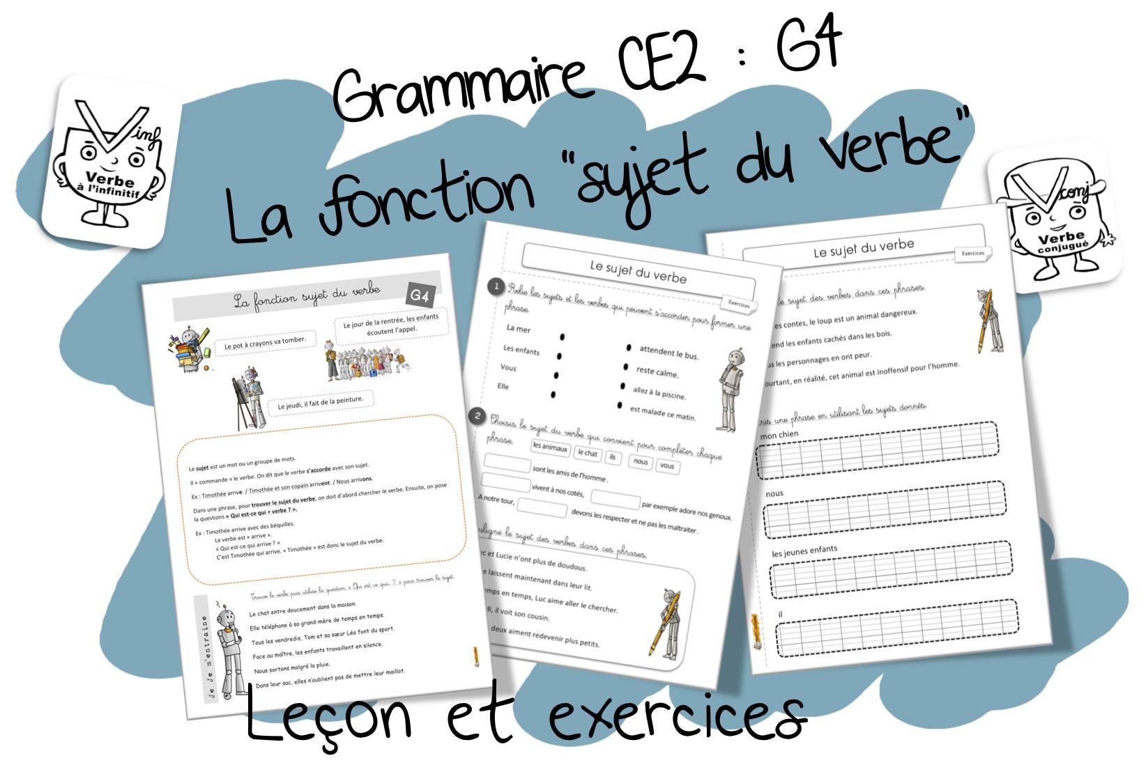 réussir en grammaire au ce2 g4 la fonction sujet du verbe
