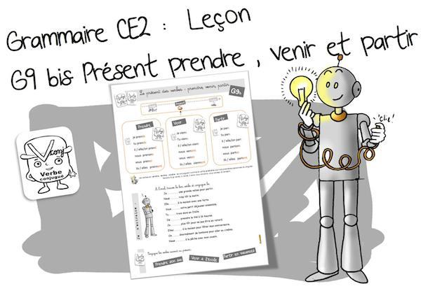 G9 Conjugaison Ce2 Le Present De Prendre Venir Et Partir Bout De Gomme