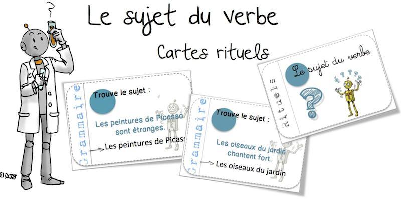 Cartes Rituels Le Sujet Du Verbe Bout De Gomme